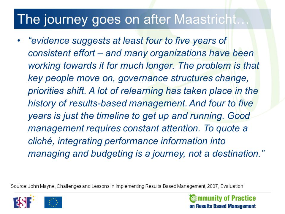 The journey goes on after Maastricht… evidence suggests at least four to five years of consistent effort – and many organizations have been working towards it for much longer.