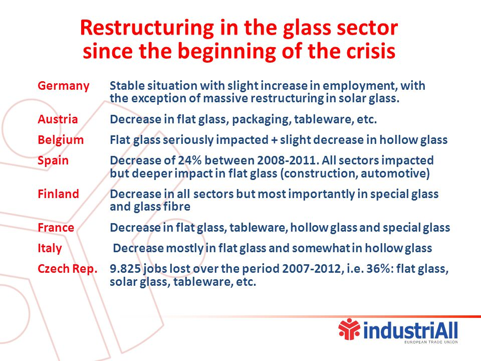 GermanyStable situation with slight increase in employment, with the exception of massive restructuring in solar glass.