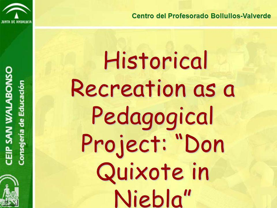 "Historical Recreation as a Pedagogical Project: ""Don Quixote in Niebla"" Historical Recreation as a Pedagogical Project: ""Don Quixote in Niebla"" Centro"