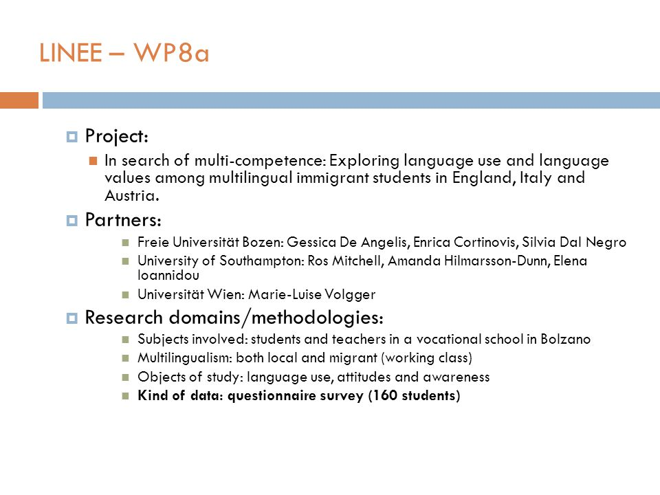 LINEE – WP8a  Project: In search of multi-competence: Exploring language use and language values among multilingual immigrant students in England, Italy and Austria.