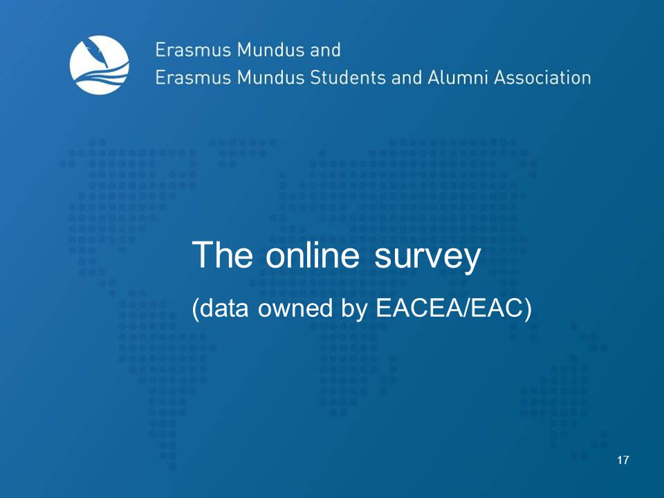 17 The online survey (data owned by EACEA/EAC)