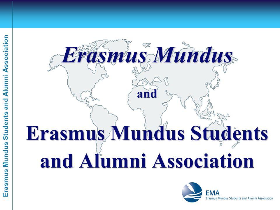 Erasmus Mundus Students and Alumni Association Erasmus Mundus and Erasmus Mundus Students and Alumni Association