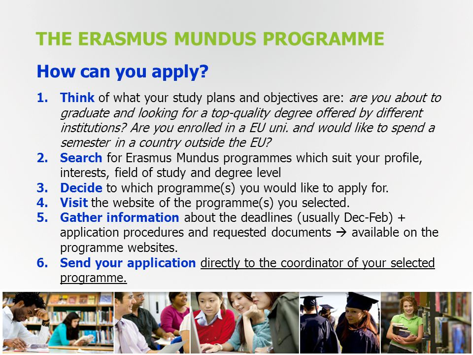 THE ERASMUS MUNDUS PROGRAMME 13 How can you apply.