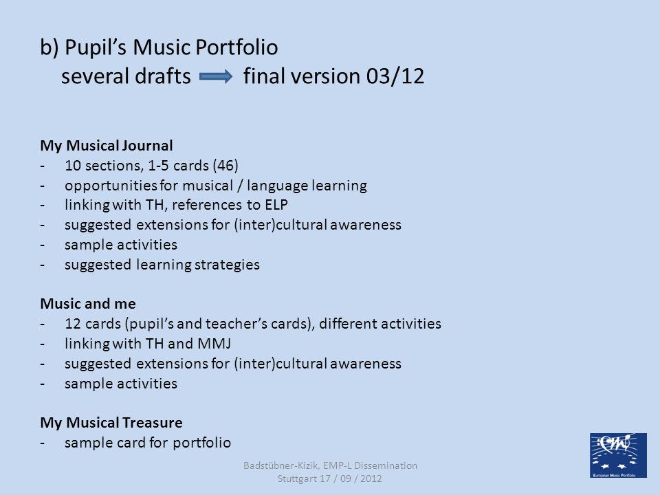 b) Pupil's Music Portfolio several drafts final version 03/12 My Musical Journal -10 sections, 1-5 cards (46) -opportunities for musical / language le