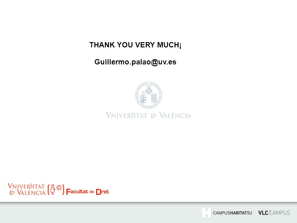 THANK YOU VERY MUCH¡ Guillermo.palao@uv.es