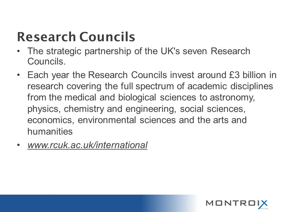 Research Councils The strategic partnership of the UK s seven Research Councils.