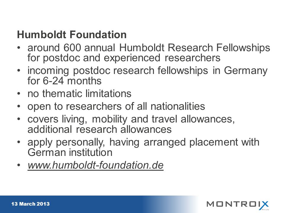 Humboldt Foundation around 600 annual Humboldt Research Fellowships for postdoc and experienced researchers incoming postdoc research fellowships in G