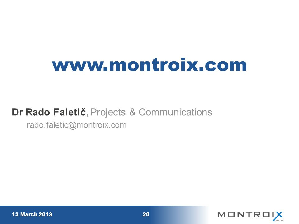 www.montroix.com Dr Rado Faletič, Projects & Communications rado.faletic@montroix.com 13 March 201320