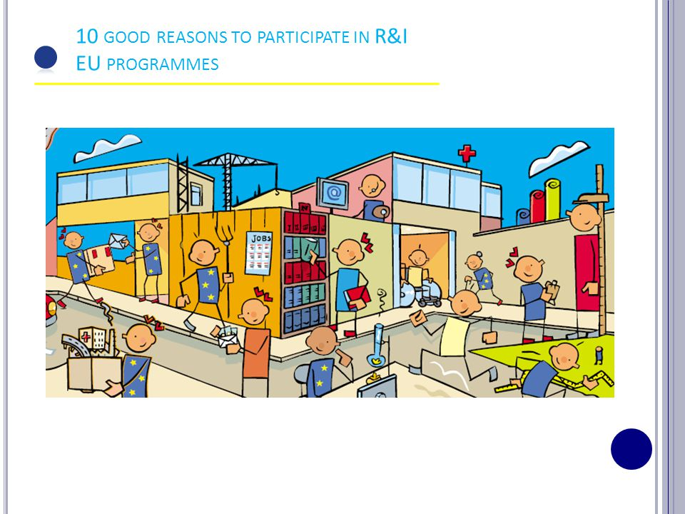 9 10 GOOD REASONS TO PARTICIPATE IN R&I EU PROGRAMMES