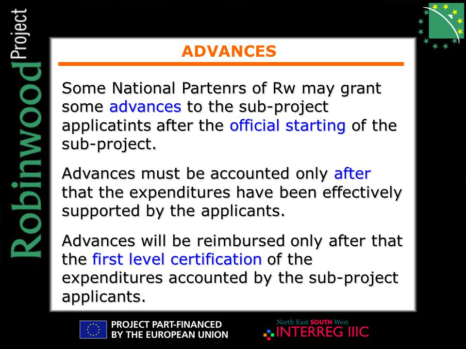 ADVANCES Some National Partenrs of Rw may grant some advances to the sub-project applicatints after the official starting of the sub-project.