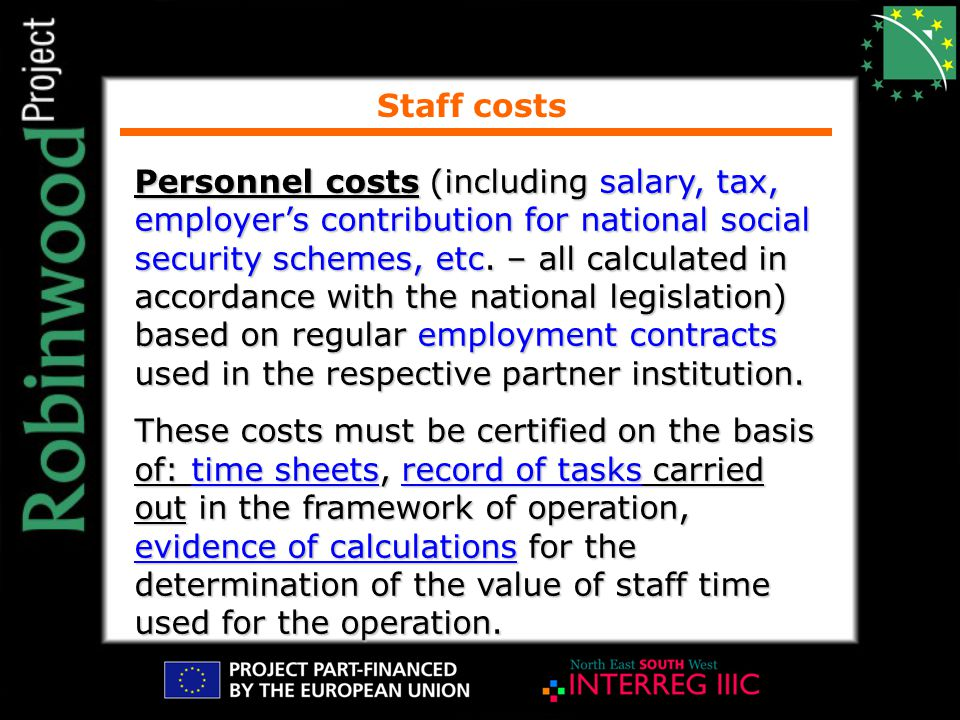 Staff costs Personnel costs (including salary, tax, employer's contribution for national social security schemes, etc.