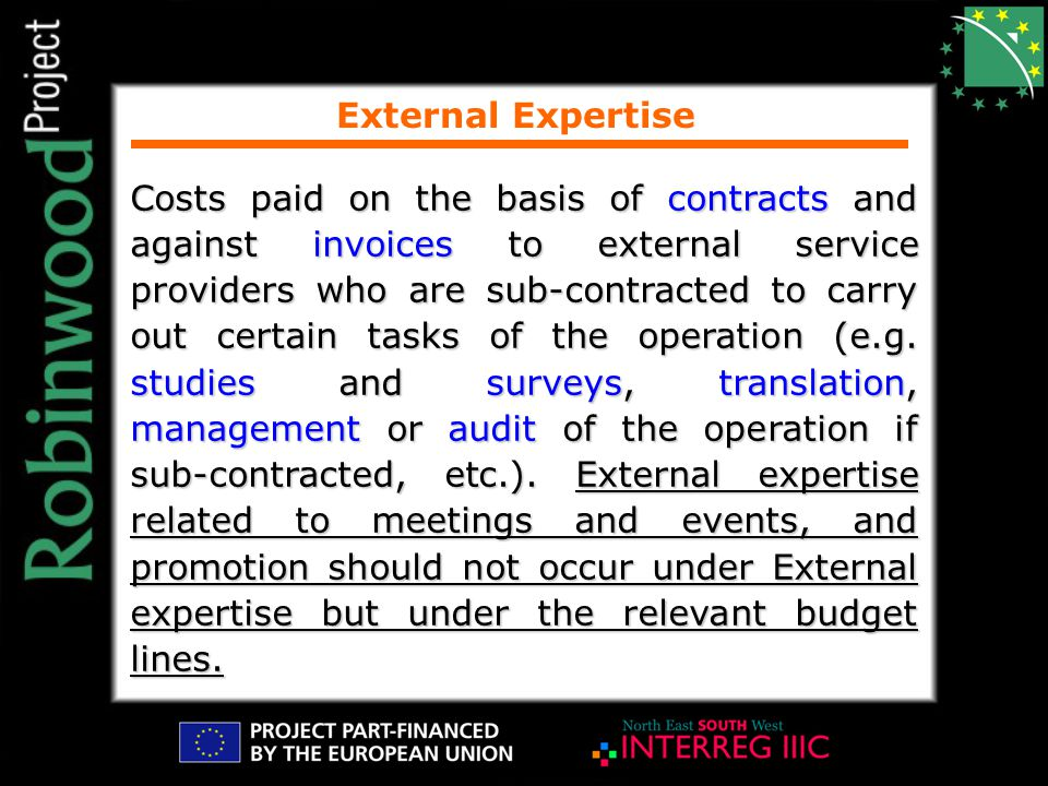 External Expertise Costs paid on the basis of contracts and against invoices to external service providers who are sub-contracted to carry out certain tasks of the operation (e.g.