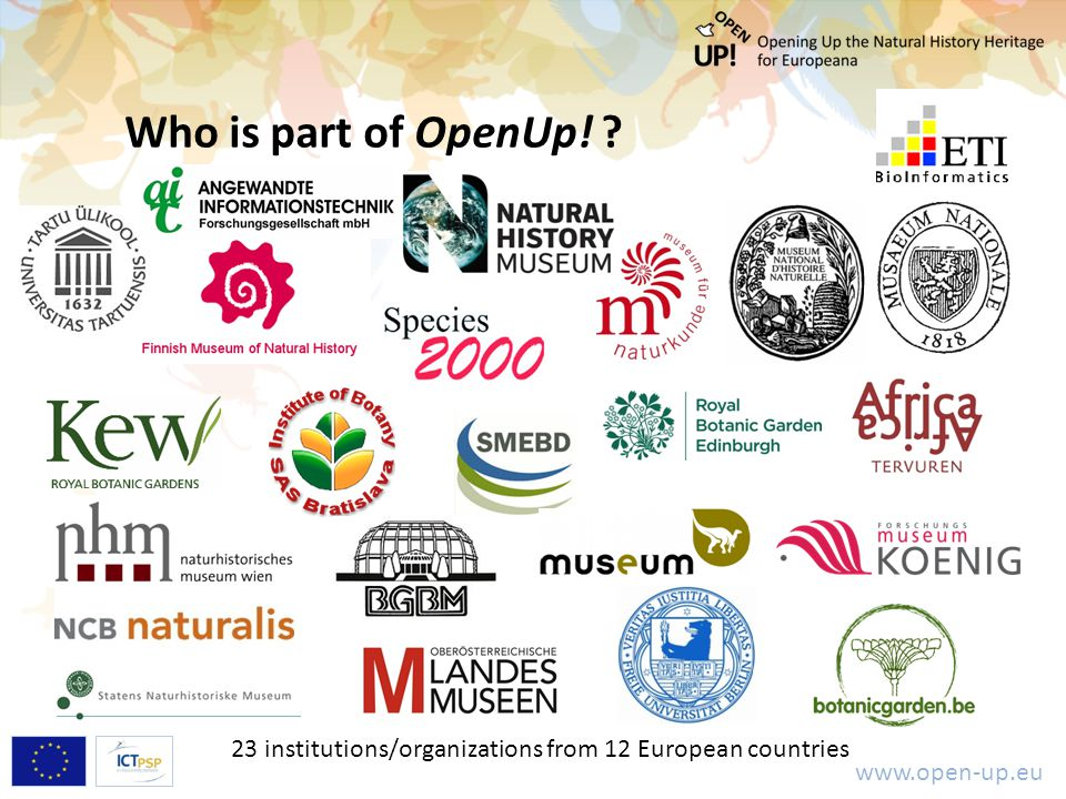 www.open-up.eu Who is part of OpenUp! ? 23 institutions/organizations from 12 European countries