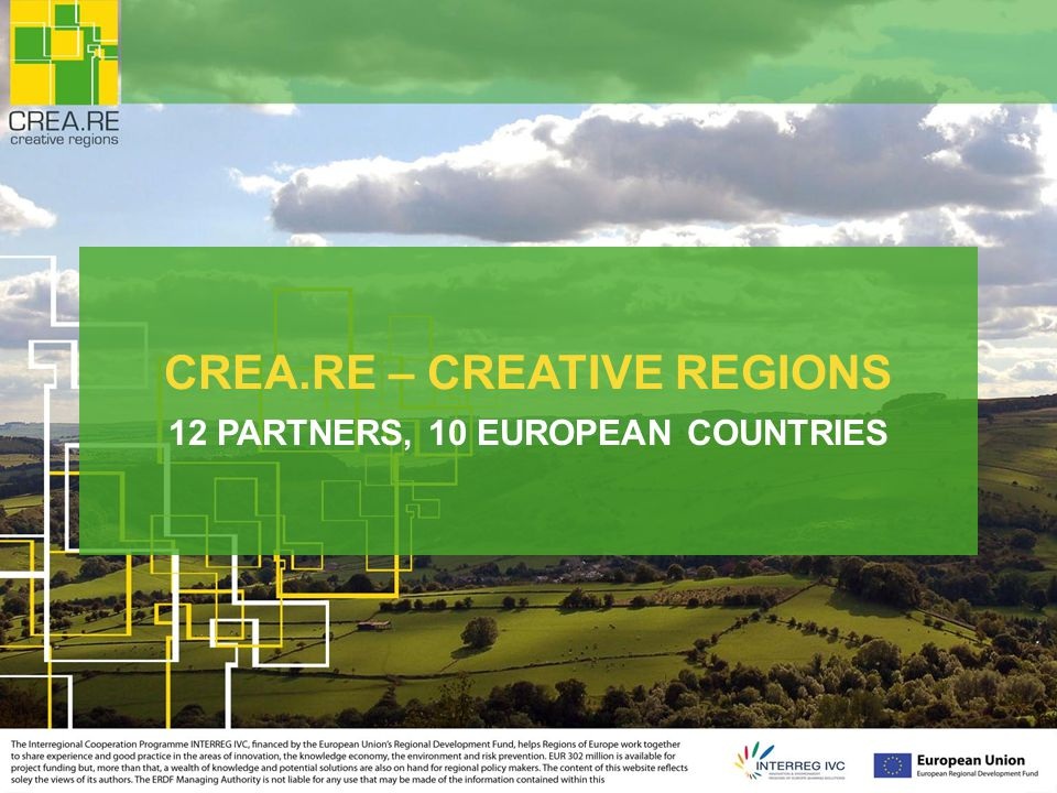 CREA.RE – CREATIVE REGIONS 12 PARTNERS, 10 EUROPEAN COUNTRIES