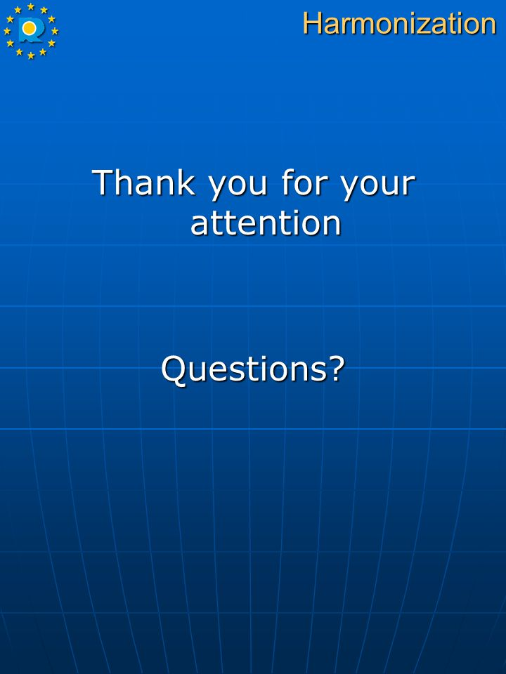 Thank you for your attention Questions?Harmonization
