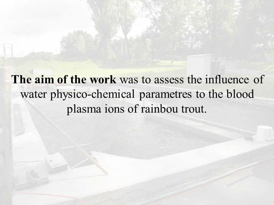 The aim of the work was to assess the influence of water physico-chemical parametres to the blood plasma ions of rainbou trout.