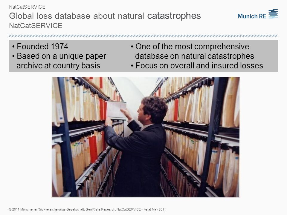 FOCUS ON EUROPE Munich Re and the NatCatSERVICE Structure of flood events in the database Focus on Europe An insurance perspective of flood events