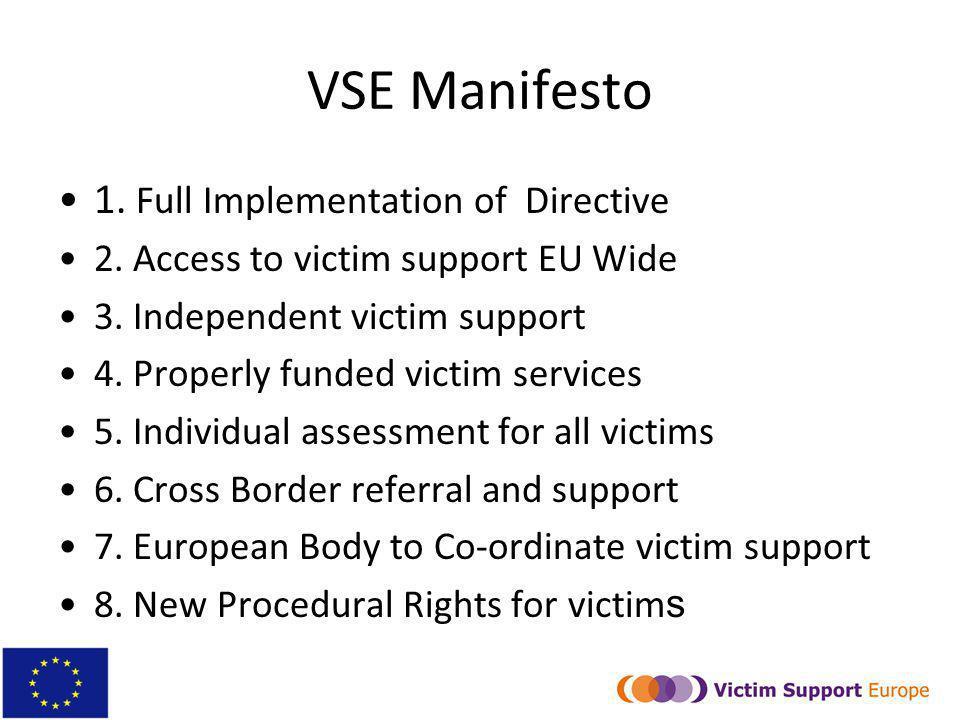 VSE Manifesto 1. Full Implementation of Directive 2.