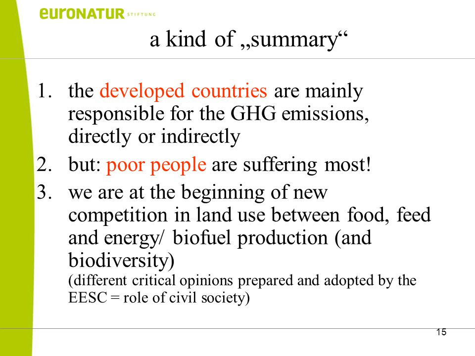 "15 a kind of ""summary 1.the developed countries are mainly responsible for the GHG emissions, directly or indirectly 2.but: poor people are suffering most."
