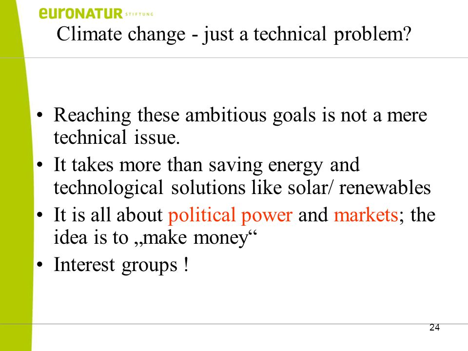 24 Climate change - just a technical problem.