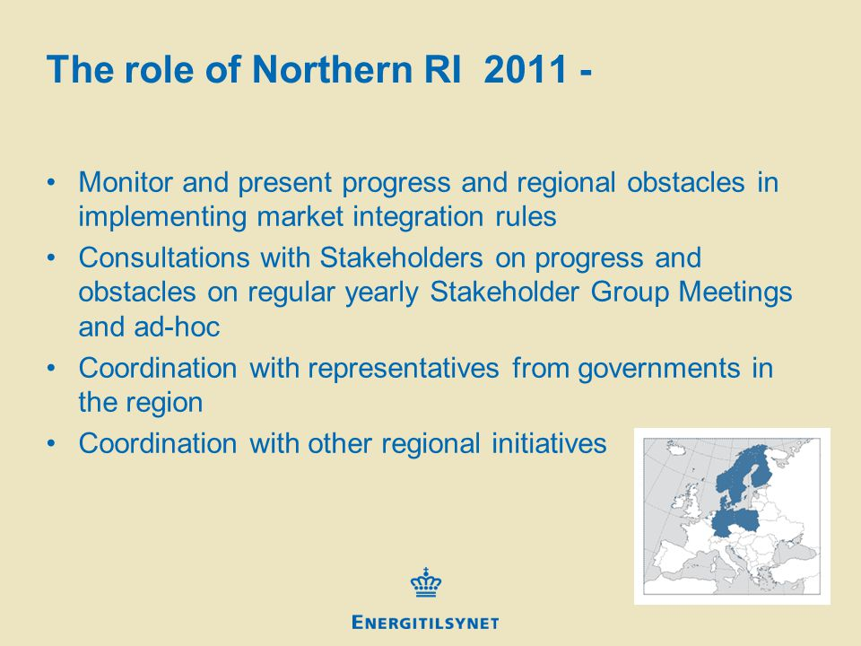 The role of Northern RI 2011 - Monitor and present progress and regional obstacles in implementing market integration rules Consultations with Stakeholders on progress and obstacles on regular yearly Stakeholder Group Meetings and ad-hoc Coordination with representatives from governments in the region Coordination with other regional initiatives