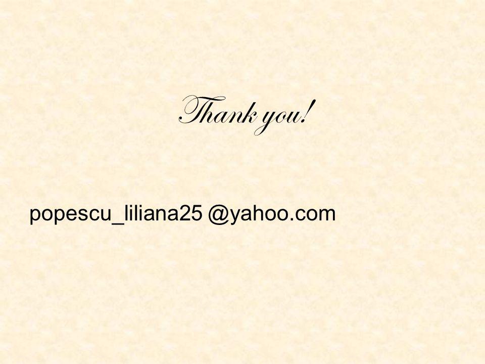 Thank you! popescu_liliana25 @yahoo.com