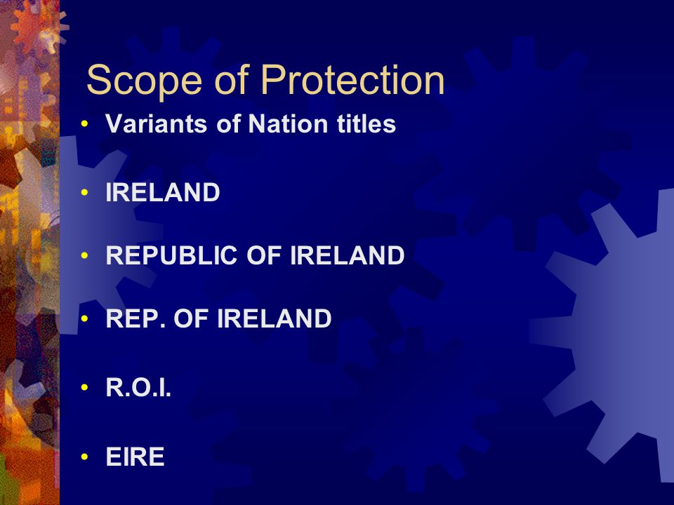 Scope of Protection Variants of Nation titles IRELAND REPUBLIC OF IRELAND REP.