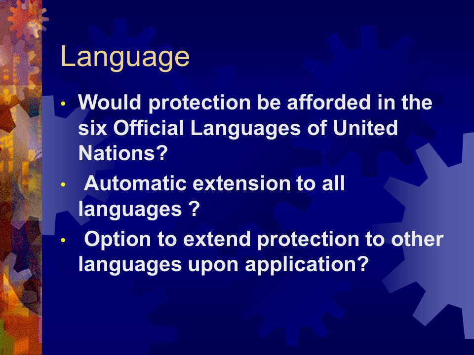 Language Would protection be afforded in the six Official Languages of United Nations.