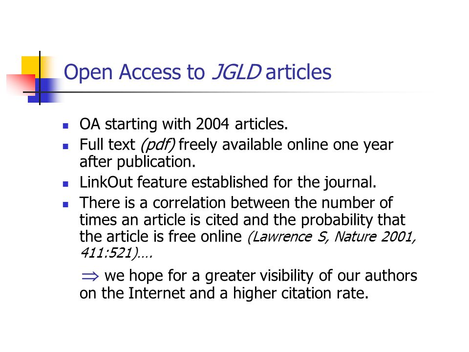 Open Access to JGLD articles OA starting with 2004 articles.