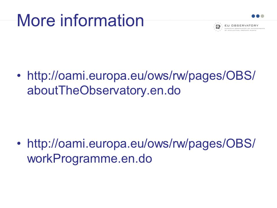 Thank You (+ 34) 965 139 100 (switchboard) (+ 34) 965 139 400 (e-business technical incidents) (+ 34) 965 131 344 (main fax) information@oami.europa.eu e-businesshelp@oami.europa.eu twitter/oamitweets youtube/oamitubes www.oami.europa.eu CONTACT US :