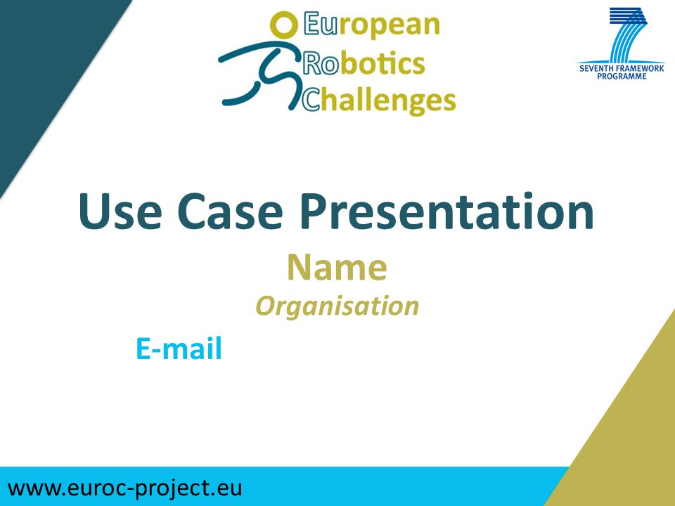 www.euroc-project.eu Use Case Presentation Name Organisation E-mail