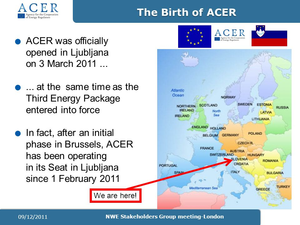 ACER was officially opened in Ljubljana on 3 March 2011.......
