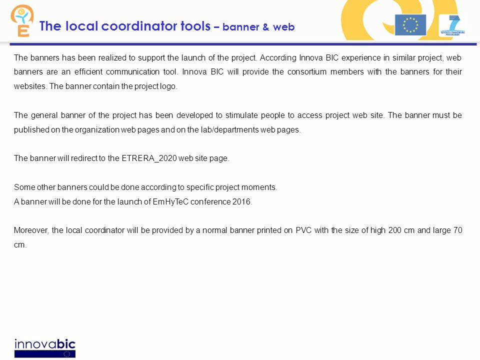 The local coordinator tools – banner & web The banners has been realized to support the launch of the project. According Innova BIC experience in simi