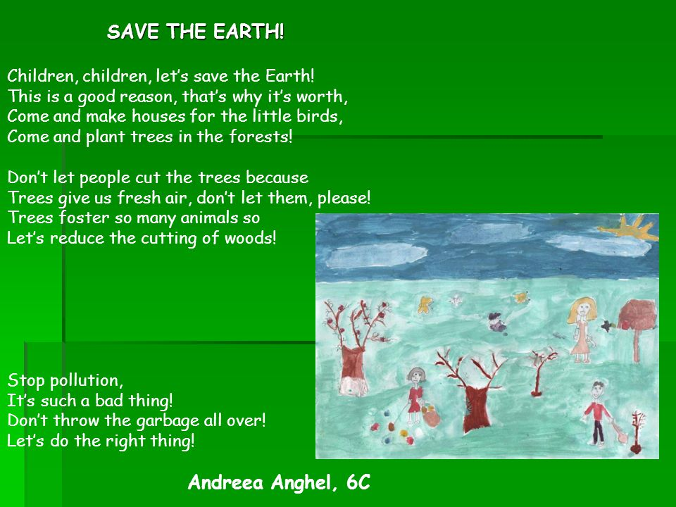 SAVE THE EARTH. SAVE THE EARTH. Children, children, let's save the Earth.