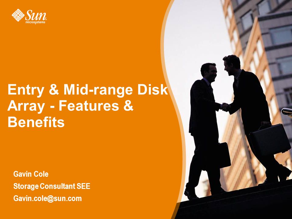 Page 1 Entry & Mid-range Disk Array ­- Features & Benefits Gavin Cole Storage Consultant SEE Gavin.cole@sun.com