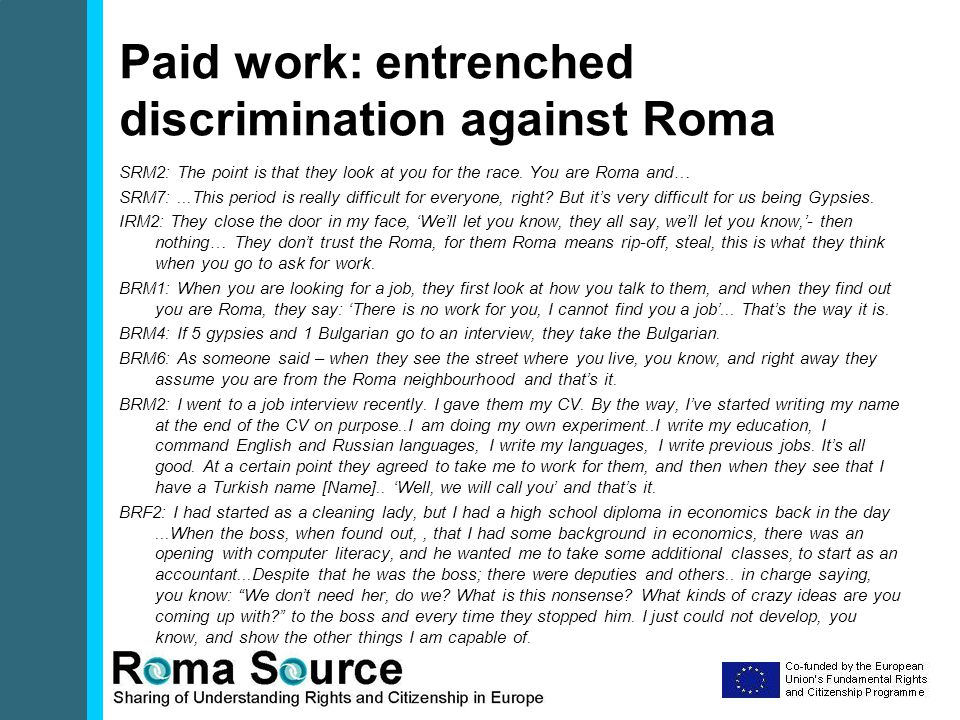 Paid work: entrenched discrimination against Roma SRM2: The point is that they look at you for the race.