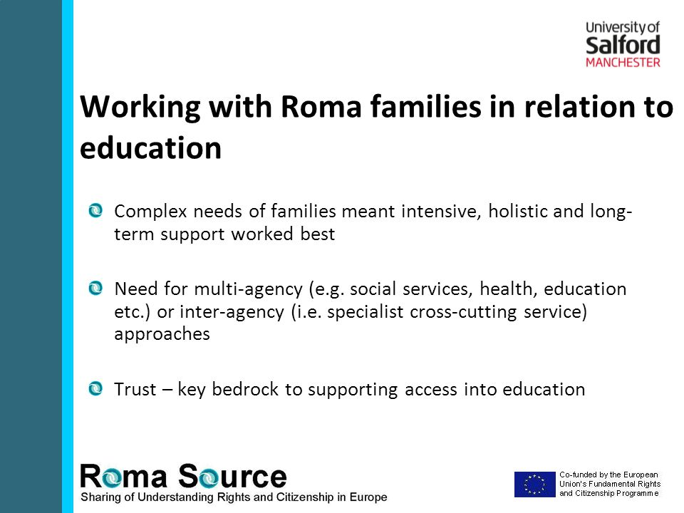 Complex needs of families meant intensive, holistic and long- term support worked best Need for multi-agency (e.g.