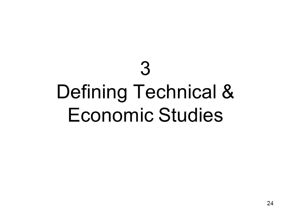 24 3 Defining Technical & Economic Studies