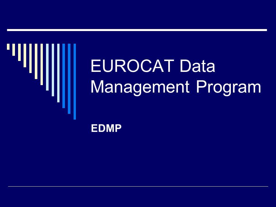 EUROCAT Data Management Program EDMP