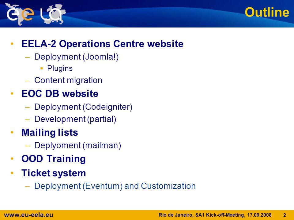 www.eu-eela.eu Rio de Janeiro, SA1 Kick-off-Meeting, 17.09.2008 2 Outline EELA-2 Operations Centre website –Deployment (Joomla!)  Plugins –Content mi