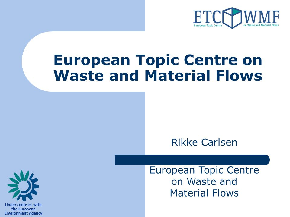 Topic centres are consortia of national institutions work under contract to the Agency help develop a particular topic