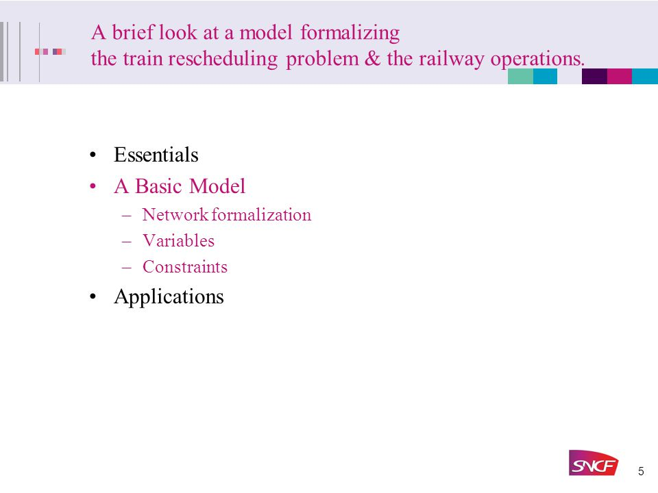 5 A brief look at a model formalizing the train rescheduling problem & the railway operations.