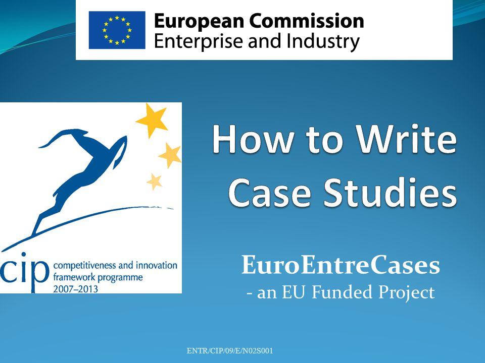 EuroEntreCases - an EU Funded Project ENTR/CIP/09/E/N02S001