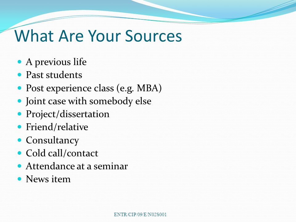 What Are Your Sources A previous life Past students Post experience class (e.g.