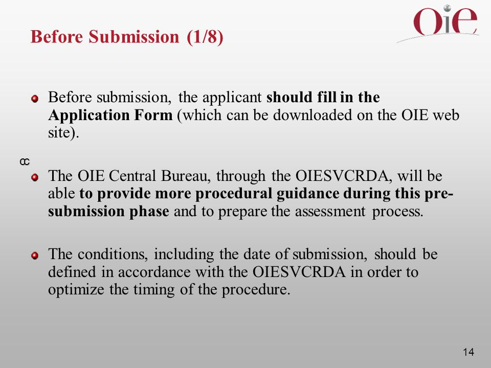 14 cc Before Submission (1/8) Before submission, the applicant should fill in the Application Form (which can be downloaded on the OIE web site). The