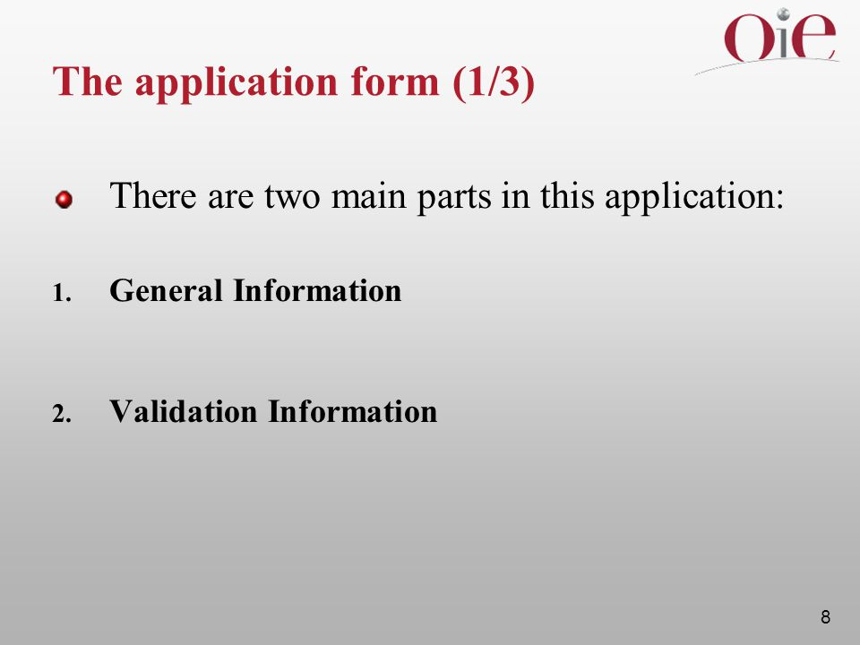 8 The application form (1/3) There are two main parts in this application: 1.