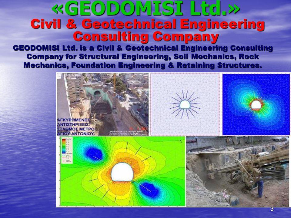 3 «GEODOMISI Ltd.» Civil & Geotechnical Engineering Consulting Company GEODOMISI Ltd. is a Civil & Geotechnical Engineering Consulting Company for Str