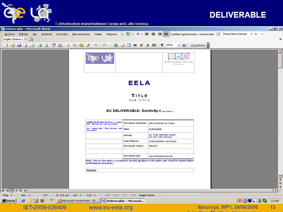 IST-2006-026409 E-infrastructure shared between Europe and Latin America www.eu-eela.org Itacuruçá, WP1, 24/06/2006 Location, Meeting, dd.mm.yyyy 13 D