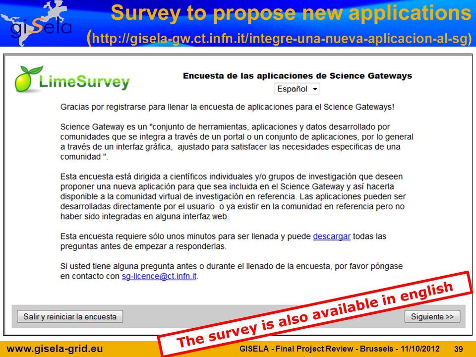 www.gisela-grid.eu Survey to propose new applications ( http://gisela-gw.ct.infn.it/integre-una-nueva-aplicacion-al-sg) 39 GISELA - Final Project Revi