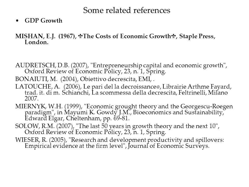 Some related references GDP Growth MISHAN, E.J.
